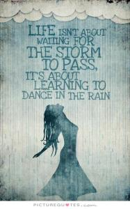 life-isnt-about-waiting-for-the-storm-to-pass-its-about-learning-to-dance-in-the-rain-quote-2